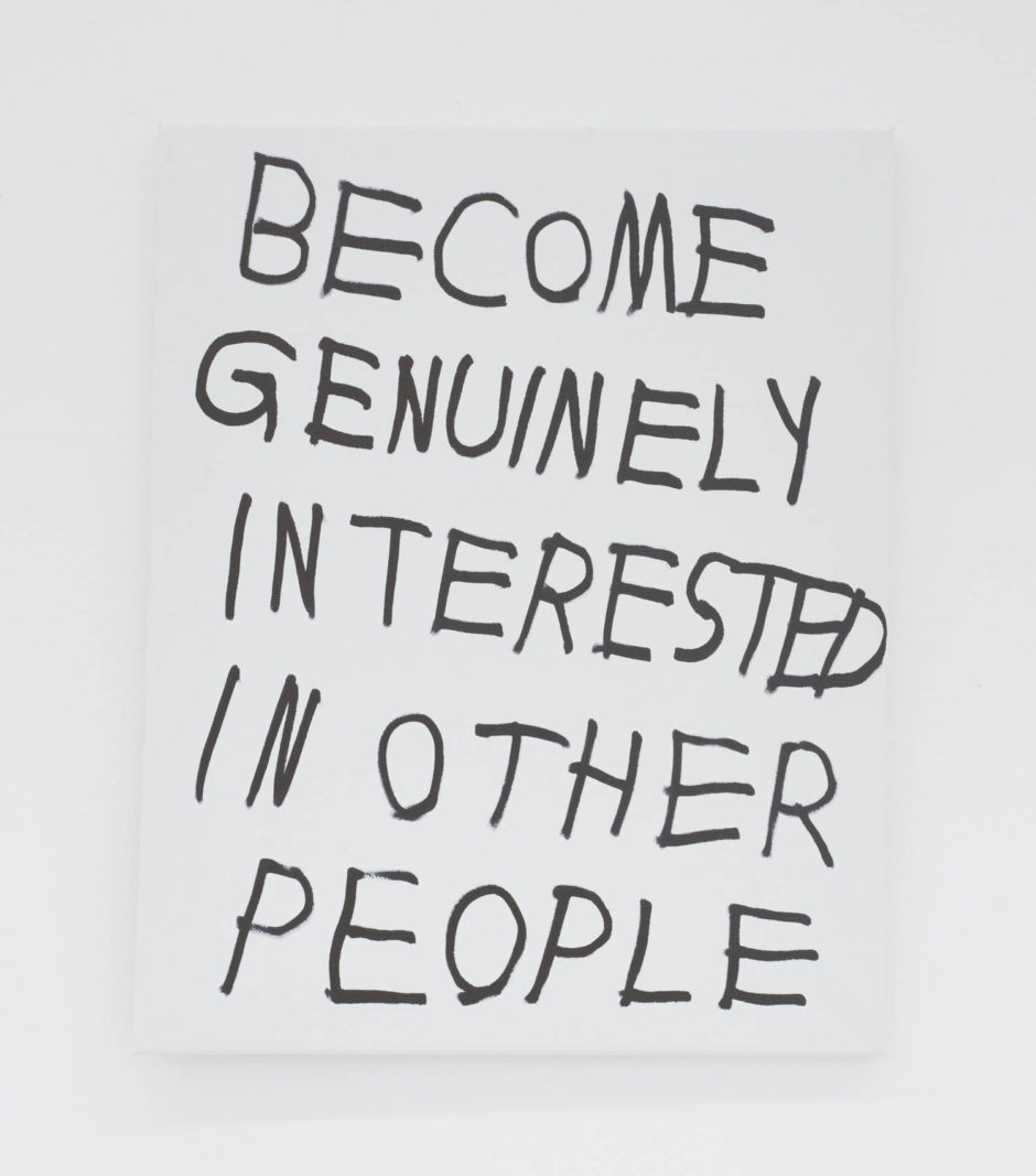 """BECOME GENUINELY INTERESTED IN OTHER PEOPLE"", 2016, ink on canvas, 20 × 16 in, 50.8 × 40.6 cm"