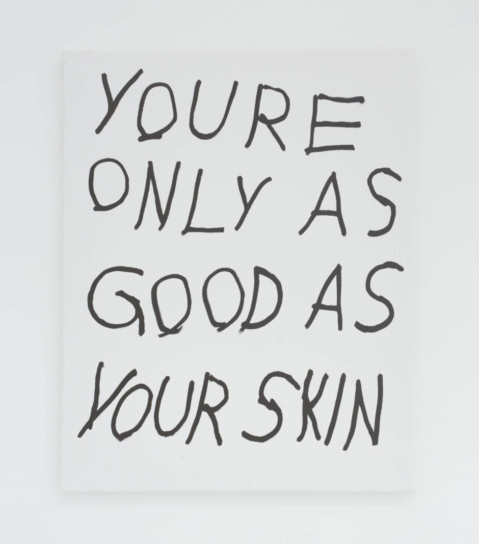 """YOURE ONLY AS GOOD AS YOUR SKIN"", 2016, ink on canvas, 20 × 16 in, 50.8 × 40.6 cm"