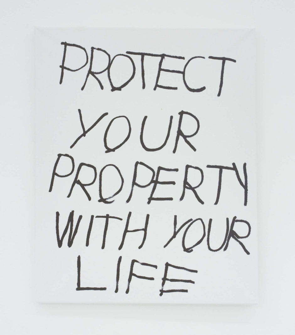 """PROTECT YOUR PROPERTY WITH YOUR LIFE"", 2016, ink on canvas, 20 x 16 inches, 50.8 x 40.6 cm"