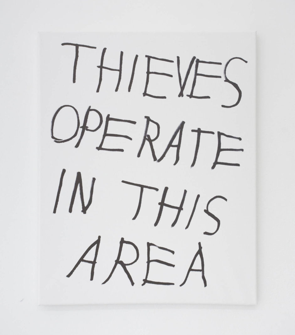 """THIEVES OPERATE IN THIS AREA"", 2016, ink on canvas, 20 × 16 in, 50.8 × 40.6 cm"