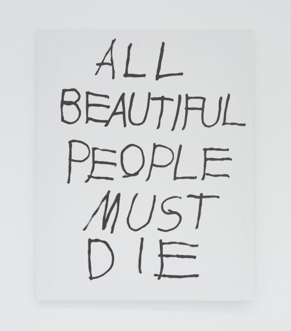 """ALL BEAUTIFUL PEOPLE MUST DIE"", 2016, ink on canvas, 20 × 16 in, 50.8 × 40.6 cm"