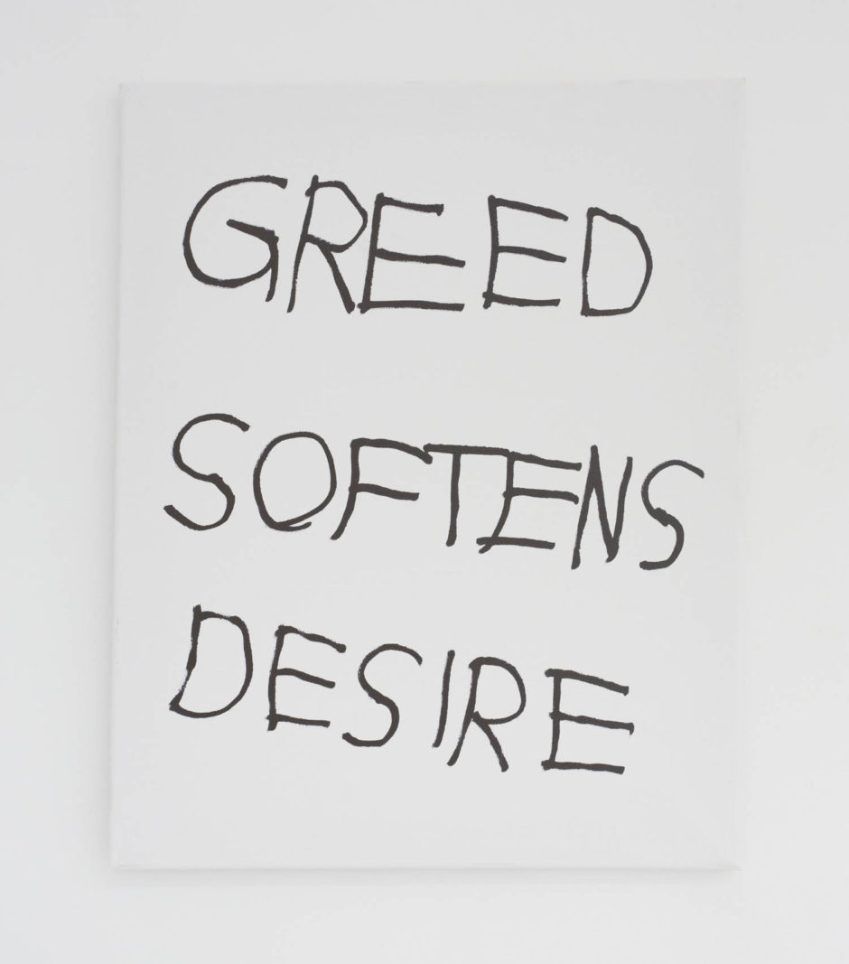 """GREED SOFTENS DESIRE"", 2016, ink on canvas, 20 × 16 in, 50.8 × 40.6 cm"